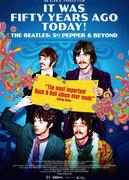 THE BEATLES - SGT. PEPPER AND BEYOND (IT WAS FIFTY YEARS AGO TODAY THE BEATLES